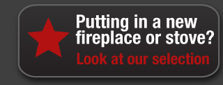 Putting in a new fireplace or stove? Look at our selection